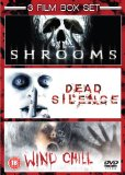 Shrooms/Dead Silence/Wind Chill