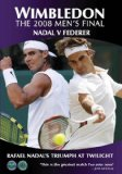 Wimbledon  The 2008 Mens Final - Nadal vs Federer: Rafael Nadals Triumph at Twilight