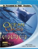 IMAX Ocean Oasis - Two Worlds, One Paradise - Blu-Ray Disc [Blu-ray] [2002]