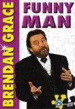 Brendan Grace - Funny Man
