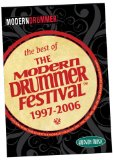 The Best of The Modern Drummer Festival 1997-2006