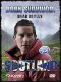 Bear Grylls - Born Survivor - Scotland [2008]