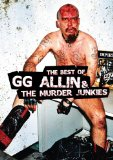 G.G. Allin - GG Allin - Best Of GG Allin And The Murder Junkies [2008]