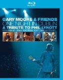 Gary Moore And Friends - One Night In Dublin - A Tribute To Phil Lynott [Blu-ray]