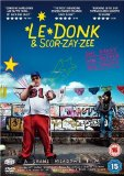 Le Donk And Scorz-Ayz-Ee [DVD] [2009]