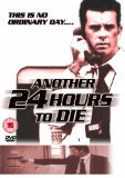 Another 24 hours to Die [DVD] [2007]