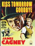 Kiss Tomorrow Goodbye [DVD]