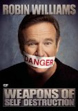 Robin Williams' Weapons Of Self Destruction [DVD]