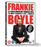 Frankie Boyle: If I Could Reach Out Through Your TV and Strangle You I Would [DVD]