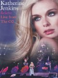 Katherine Jenkins: Believe Live From The O2 [DVD]