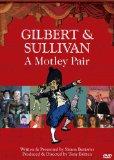 Gilbert & Sullivan - A Motley Pair [DVD] [2010]