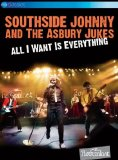 Southside Johnny & The Asbury Jukes: All I Want Is Everything [DVD]