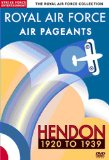 Royal Air Force Collection -Royal Air Force Air Pageants Hendon 1920 To 1939 [DVD]