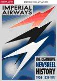 British Civil Aviation -Imperial Airways The Definitive Newsreel History 1924-1939 [DVD]