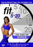 Fit in 5 to 20 Minutes - Legs, Bum and Tum Attack [DVD]