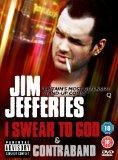 Jim Jefferies: I Swear To God / Contraband [DVD]