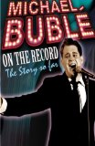 MICHAEL BUBLE' ON THE RECORD The Story So Far [DVD]