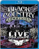 BLACK COUNTRY COMMUNION LIVE OVER EUROPE [Blu-ray]
