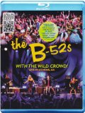 B-52s With The Wild Crowd! Live In Athens, GA [Blu-ray]