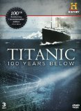 Titanic - 100 Years Below [DVD]