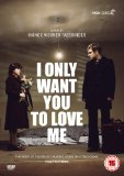 I Only Want You To Love Me [DVD]