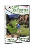 David Leadbetter - Practice Makes Perfect & Simple Secrets for Great Golf [DVD]