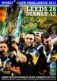 Leeds Rhinos 26 Manly Sea Eagles 12 - Heinz Big Soup World Club Challenge 2012 [DVD]