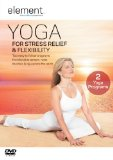 Element: Yoga for Stress Relief & Flexibility [DVD]
