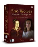 ENGLANDS EARLY QUEENS: She Wolves [DVD]