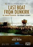 Last Boat from Dunkirk: The Dunkirk Evacuation - The Veteran's Accounts [DVD]