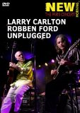 Larry Carlton/Robben Ford - Unplugged [DVD] [2012]