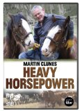 Heavy Horsepower With Martin Clunes [DVD]
