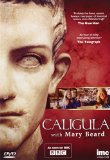 Caligula - Presented by Mary Beard - As Seen on BBC2 DVD