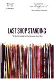 Last Shop Standing: The Rise, Fall And Rebirth Of The Independent Record Shop [DVD] [2012]