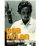 Bob Dylan -Weary Blues From Waitin' [DVD] [2010]