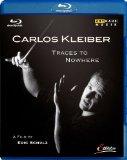 Kleiber: Traces To Nowhere (Arthaus: 108041) [Blu-ray] [2012] [Region Free]