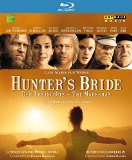 Hunter's Bride [Franz Grundheber, Juliane Banse, Michael Volle] [Arthaus: 108097] [Blu-ray] [2010] [2013]