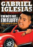 Gabriel Iglesias - I'm Not Fat, I'm Fluffy [DVD]
