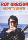 Roy Orbison: Oh Pretty Woman [DVD]