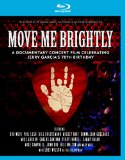Move Me Brightly - Celebrating Jerry Garcia's 70th Birthday [Blu-ray] [2013]