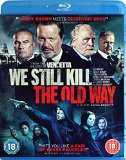We Still Kill The Old Way [Blu-ray]