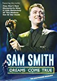 Sam Smith: Dreams Come True [DVD]
