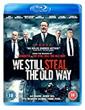 We Still Steal The Old Way [Blu-ray]