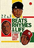 Beats Rhymes And Life - The Travels Of A Tribe Called Quest [DVD]