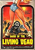 Oasis of the Living Dead [DVD]