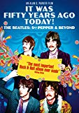 It Was Fifty Years Ago Today! The Beatles: Sgt. Pepper & Beyond [DVD]