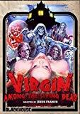 A Virgin Among The Living Dead [DVD]