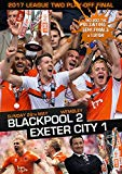 2017 League Two Play-Off Final - Blackpool 2 Exeter City 1 [DVD]