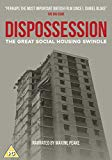 DISPOSSESSION: The Great Social Housing Swindle [DVD]