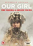 Our Girl - The Nigeria and Belize Tours [DVD]